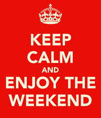 keepcalmandenjoytheweekend